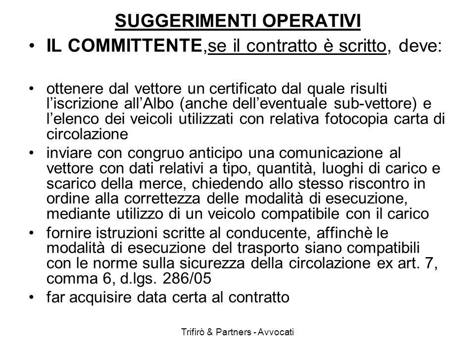 Trifirò & Partners - Avvocati IL COMMITTENTE,se il contratto è scritto, deve: ottenere dal vettore un certificato dal quale risulti liscrizione allAlb