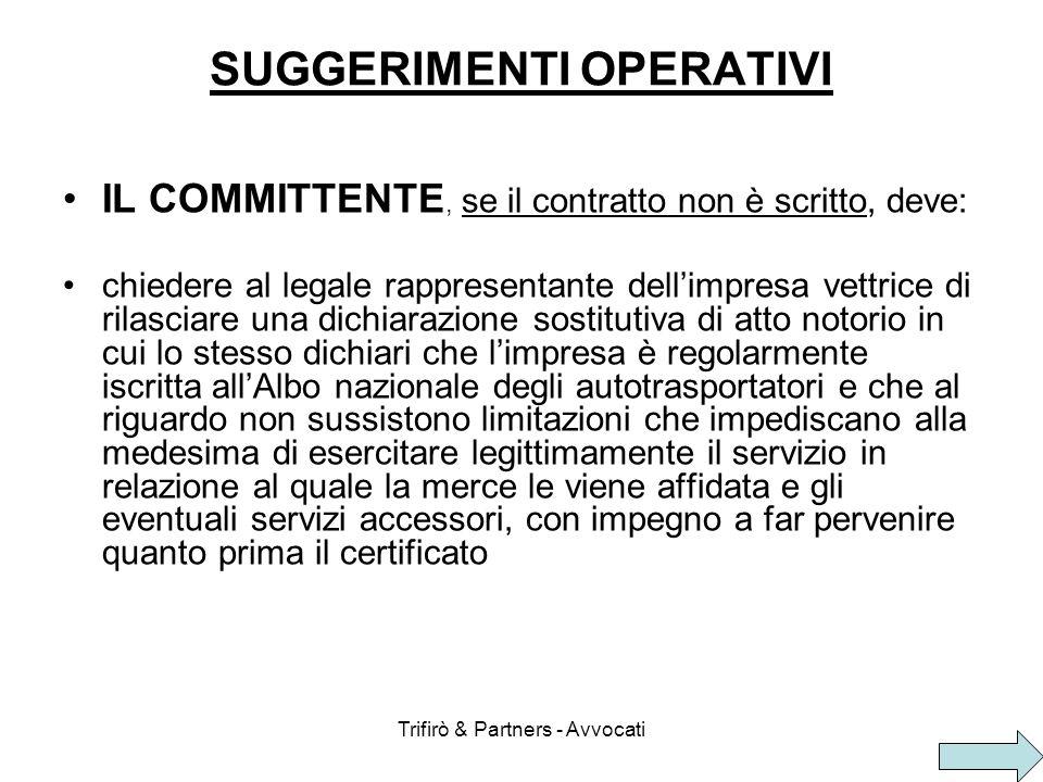 Trifirò & Partners - Avvocati SUGGERIMENTI OPERATIVI IL COMMITTENTE, se il contratto non è scritto, deve: chiedere al legale rappresentante dellimpres