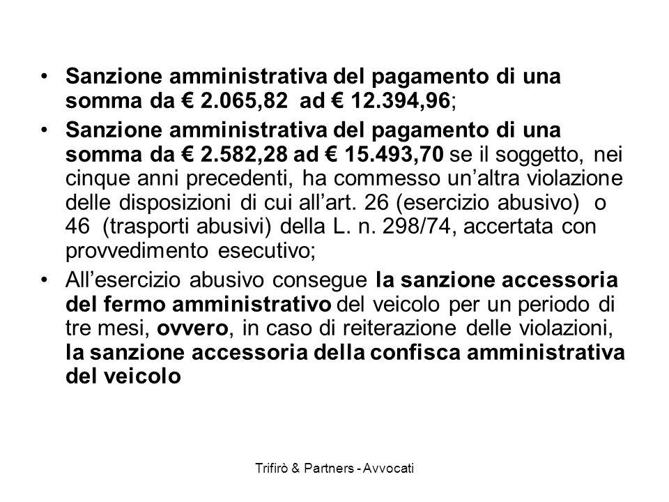 Trifirò & Partners - Avvocati Sanzione amministrativa del pagamento di una somma da 2.065,82 ad 12.394,96; Sanzione amministrativa del pagamento di un