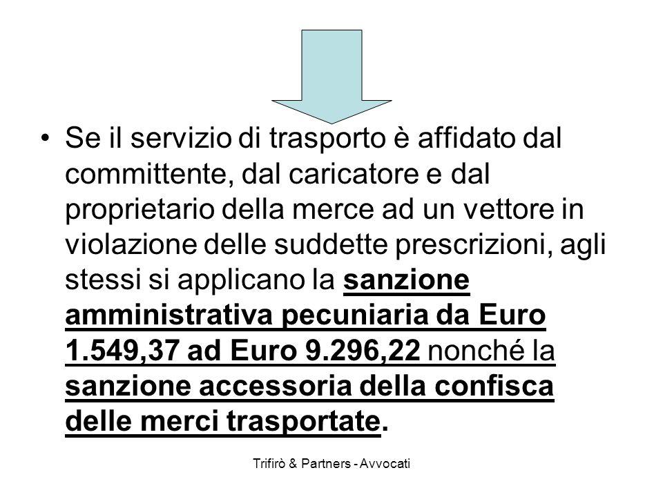Trifirò & Partners - Avvocati Se il servizio di trasporto è affidato dal committente, dal caricatore e dal proprietario della merce ad un vettore in v