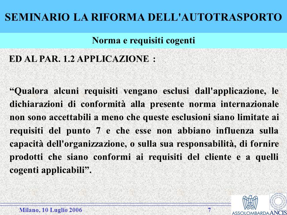 Milano, 10 Luglio 20067 SEMINARIO LA RIFORMA DELL AUTOTRASPORTO ED AL PAR.