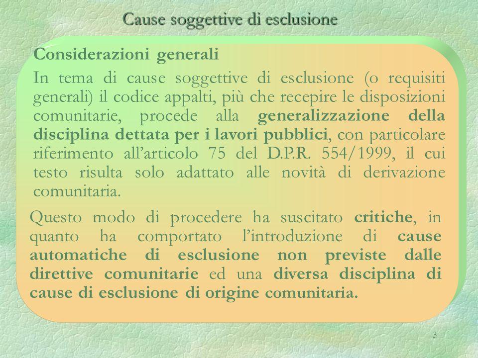 3 Cause soggettive di esclusione Cause soggettive di esclusione Considerazioni generali In tema di cause soggettive di esclusione (o requisiti general