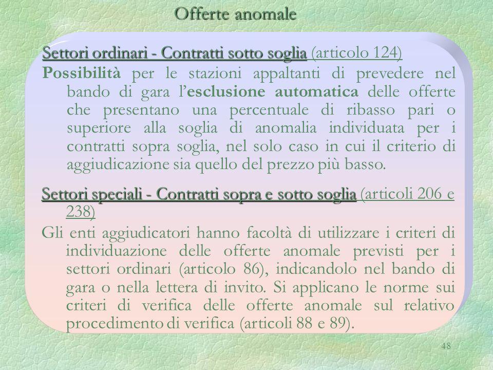 48 Offerte anomale Settori ordinari - Contratti sotto soglia Settori ordinari - Contratti sotto soglia (articolo 124) Possibilità per le stazioni appa
