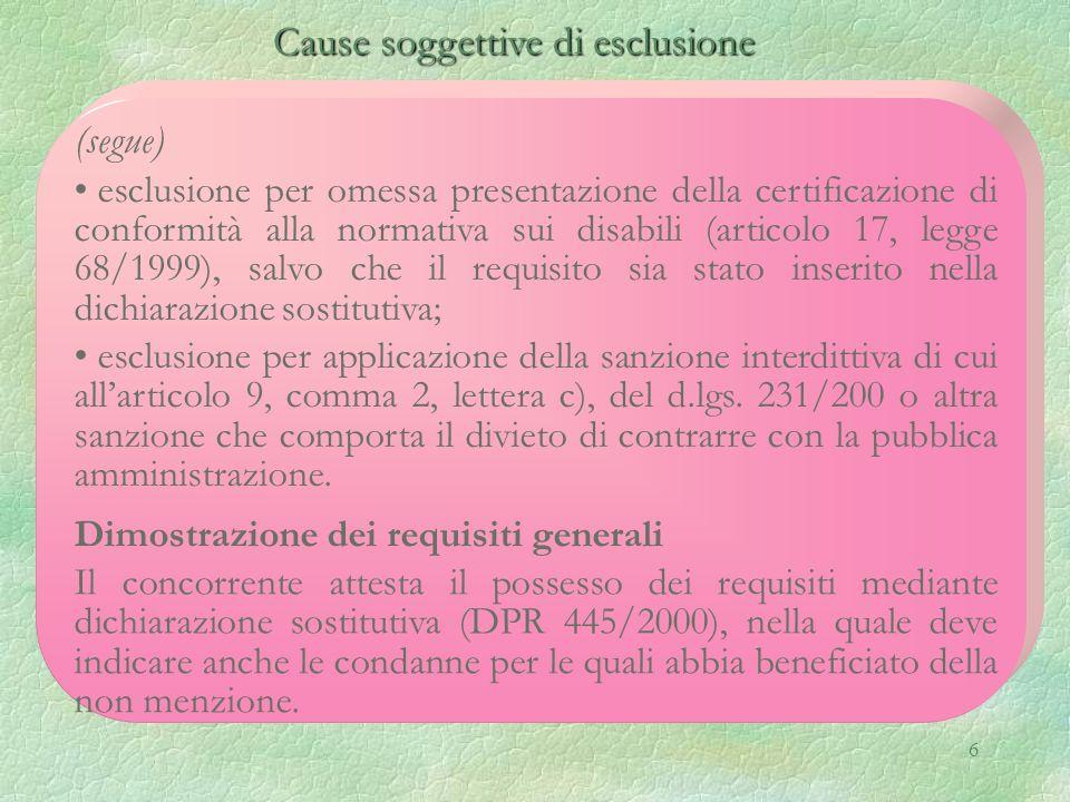 6 Cause soggettive di esclusione Cause soggettive di esclusione (segue) esclusione per omessa presentazione della certificazione di conformità alla no