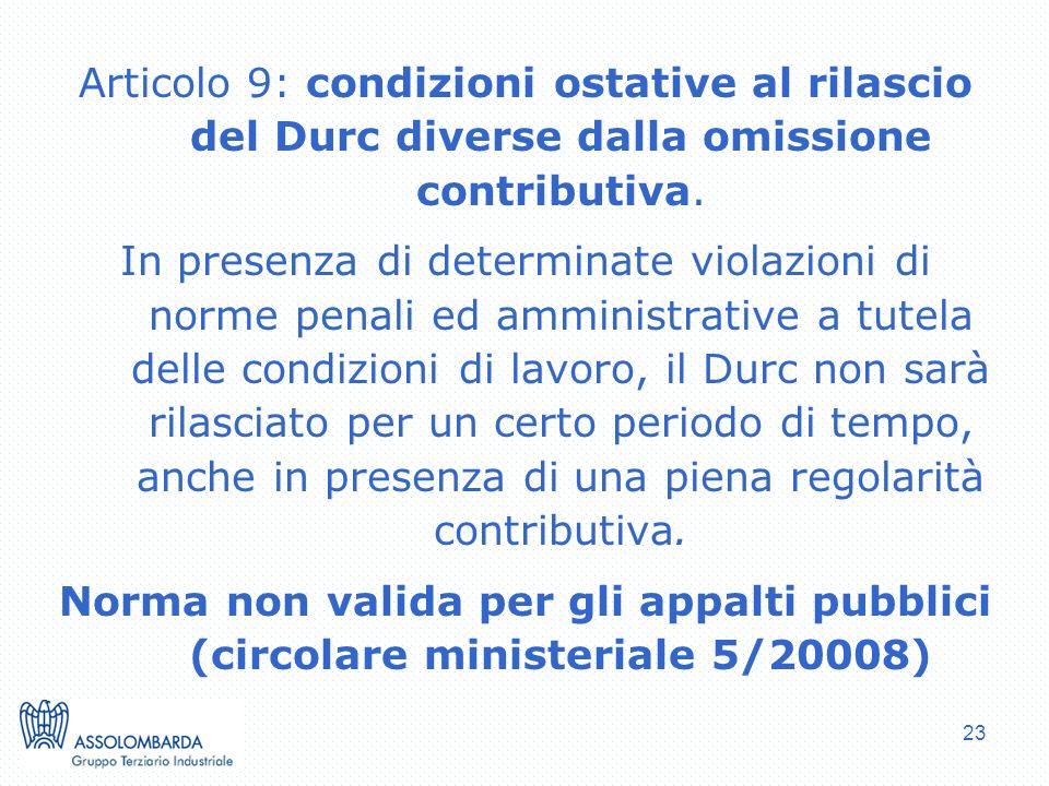23 Articolo 9: condizioni ostative al rilascio del Durc diverse dalla omissione contributiva.