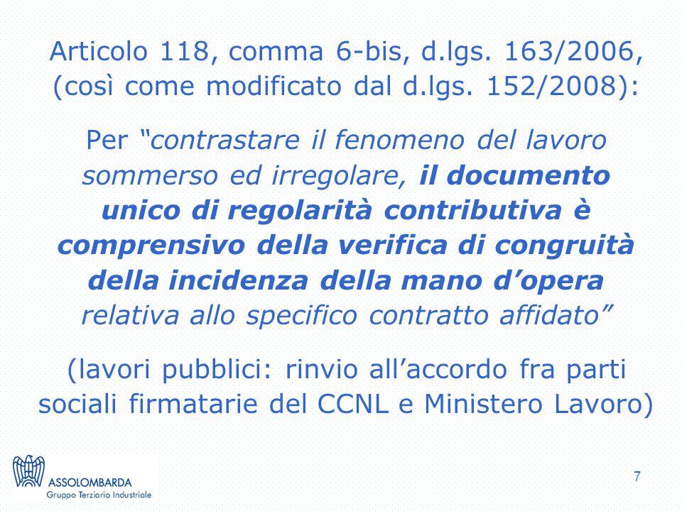 7 Articolo 118, comma 6-bis, d.lgs.163/2006, (così come modificato dal d.lgs.