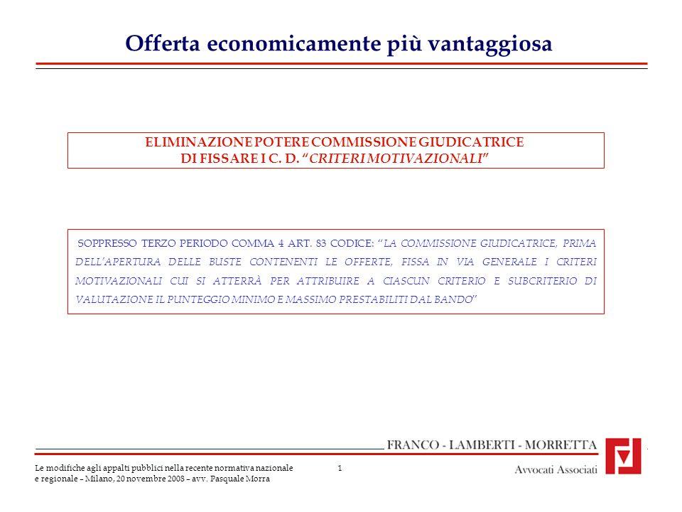 1 Offerta economicamente più vantaggiosa Le modifiche agli appalti pubblici nella recente normativa nazionale e regionale – Milano, 20 novembre 2008 – avv.