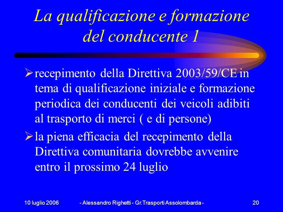 10 luglio 2006- Alessandro Righetti - Gr.Trasporti Assolombarda -19 La responsabilità risarcitoria ex 1693 e 1696 c.c. Larticolo 1696 c.c., modificato