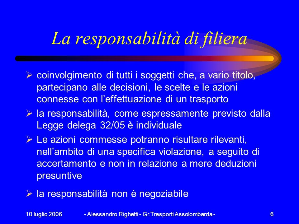 10 luglio 2006- Alessandro Righetti - Gr.Trasporti Assolombarda -5 IL CONTRATTO SCRITTO la garanzia esimente la forma scritta consente maggiore certez