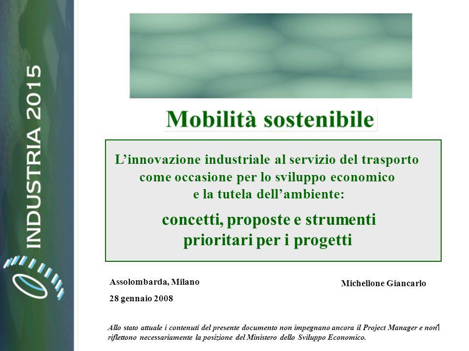 22 I concetti espressi hanno contribuito, con le analisi desk e con i risultati della consultazione, a confermare e a focalizzare la struttura dei progetti per la mobilità sostenibile che, in sintesi, si può così esprimere: - relativamente pochi progetti - di grandi dimensioni - con molte innovazioni - e contributi adeguati Struttura dei progetti per la mobilità sostenibile