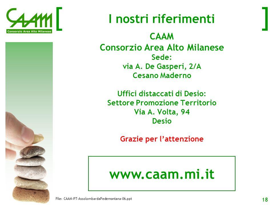 [ ] 18 I nostri riferimenti CAAM Consorzio Area Alto Milanese Sede: via A.