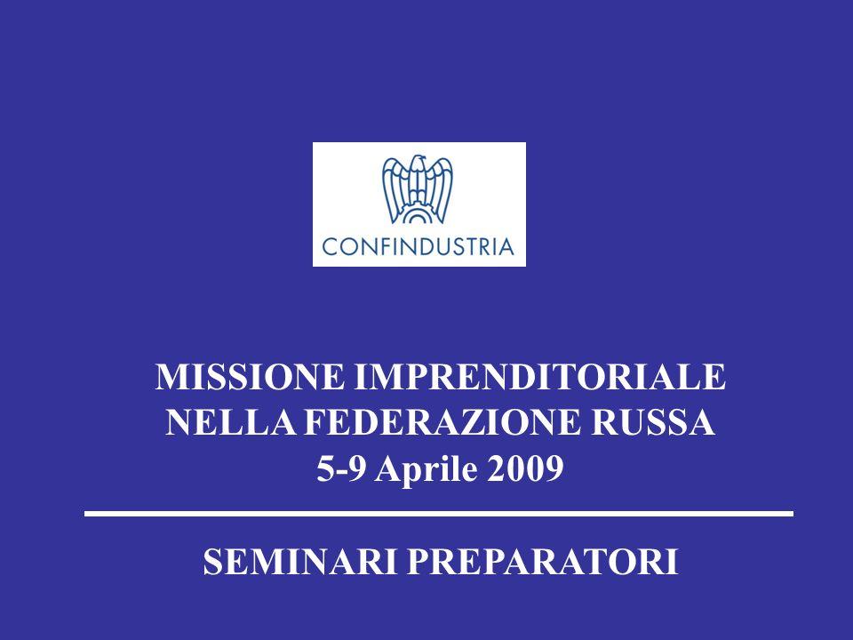 MISSIONE IMPRENDITORIALE NELLA FEDERAZIONE RUSSA 5-9 Aprile 2009 SEMINARI PREPARATORI