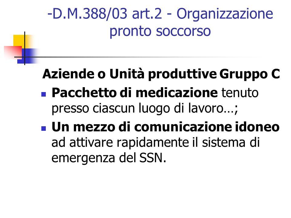 -D.M.388/03 art.2 - Organizzazione pronto soccorso Aziende o Unità produttive Gruppo C Pacchetto di medicazione tenuto presso ciascun luogo di lavoro…