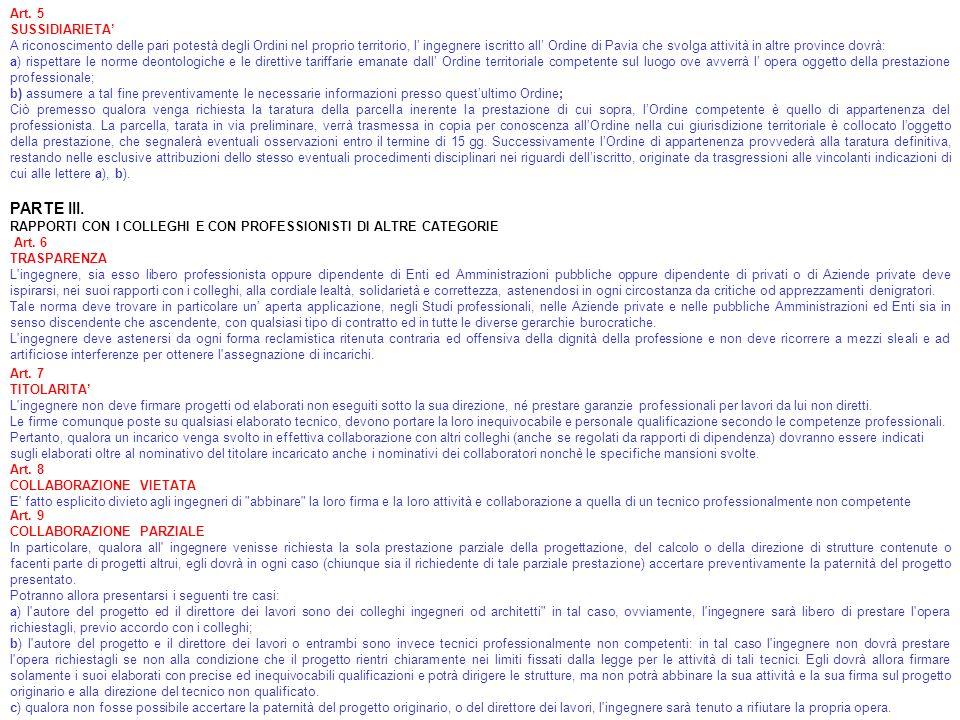 Art. 5 SUSSIDIARIETA A riconoscimento delle pari potestà degli Ordini nel proprio territorio, l ingegnere iscritto all Ordine di Pavia che svolga atti