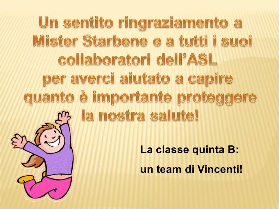 La classe quinta B: un team di Vincenti!