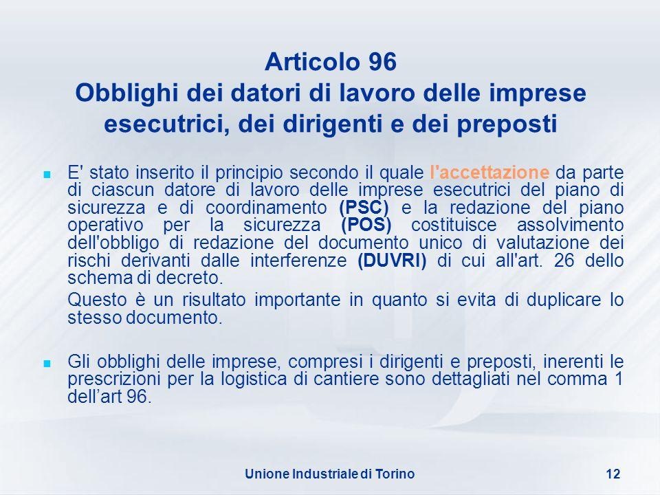Unione Industriale di Torino12 Articolo 96 Obblighi dei datori di lavoro delle imprese esecutrici, dei dirigenti e dei preposti E' stato inserito il p
