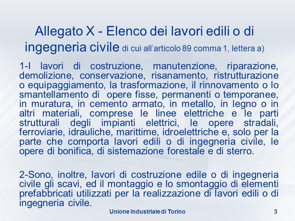 Unione Industriale di Torino3 Allegato X - Elenco dei lavori edili o di ingegneria civile di cui allarticolo 89 comma 1, lettera a) 1-I lavori di cost