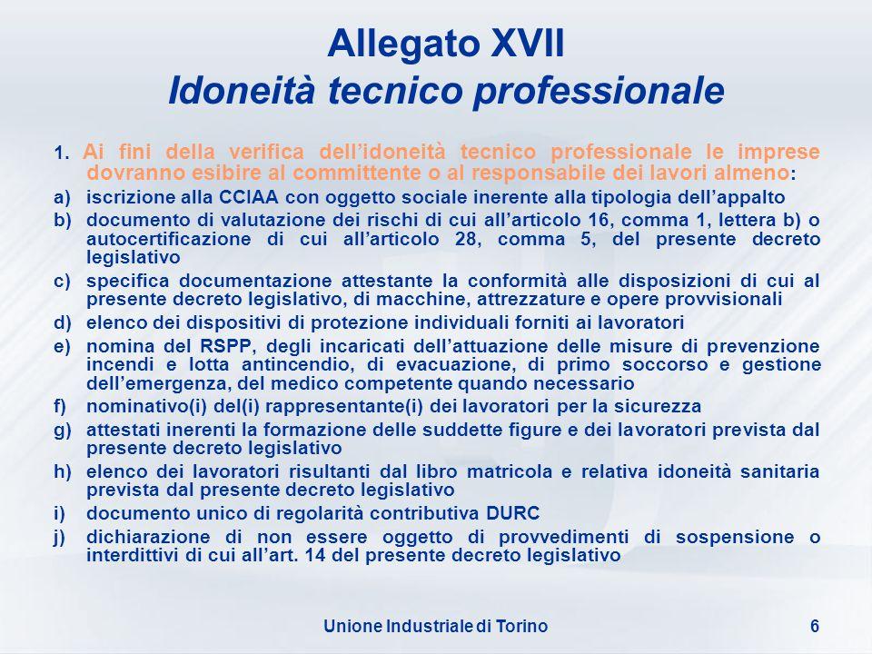 Unione Industriale di Torino6 1. Ai fini della verifica dellidoneità tecnico professionale le imprese dovranno esibire al committente o al responsabil