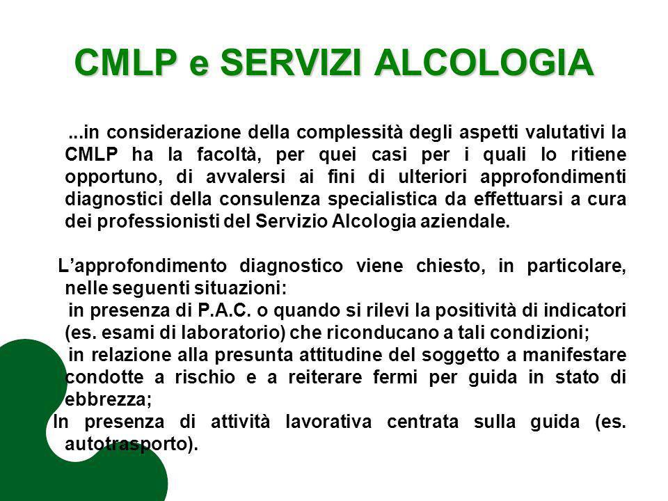CMLP e SERVIZI ALCOLOGIA...in considerazione della complessità degli aspetti valutativi la CMLP ha la facoltà, per quei casi per i quali lo ritiene op