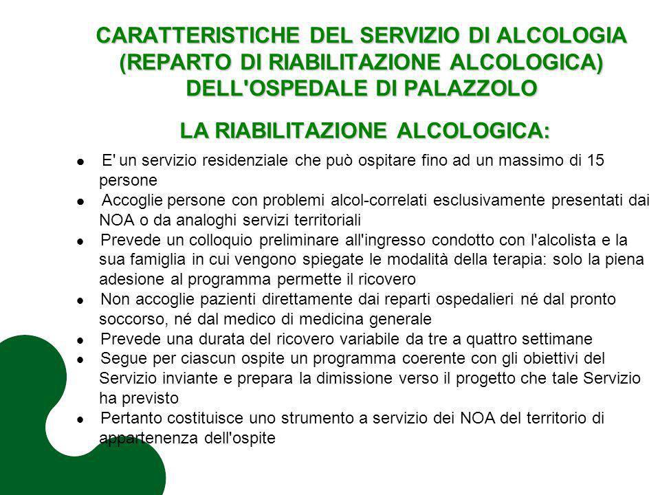 CARATTERISTICHE DEL SERVIZIO DI ALCOLOGIA (REPARTO DI RIABILITAZIONE ALCOLOGICA) DELL'OSPEDALE DI PALAZZOLO LA RIABILITAZIONE ALCOLOGICA: E' un serviz