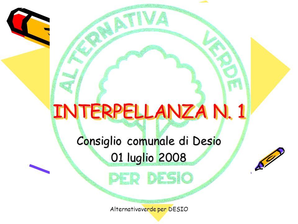 Alternativaverde per DESIO INTERPELLANZA N. 1 Consiglio comunale di Desio 01 luglio 2008