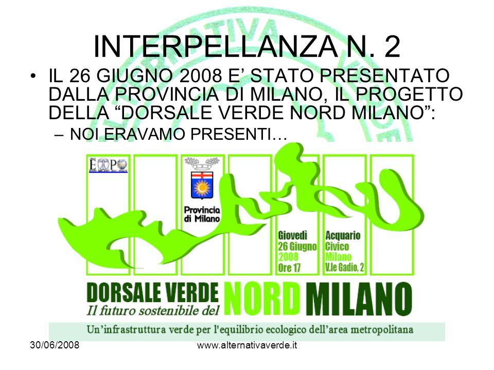 30/06/2008www.alternativaverde.it INTERPELLANZA N.