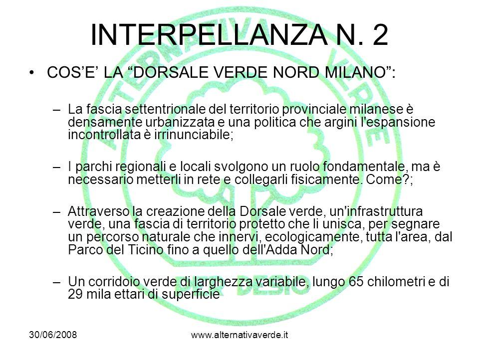 30/06/2008www.alternativaverde.it INTERPELLANZA N. 2 La Dorsale verde nord Milano