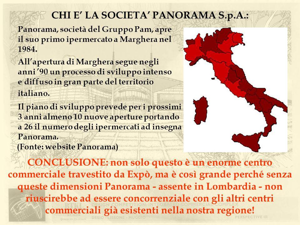 CHI E LA SOCIETA PANORAMA S.p.A.: Panorama, società del Gruppo Pam, apre il suo primo ipermercato a Marghera nel 1984. Allapertura di Marghera segue n