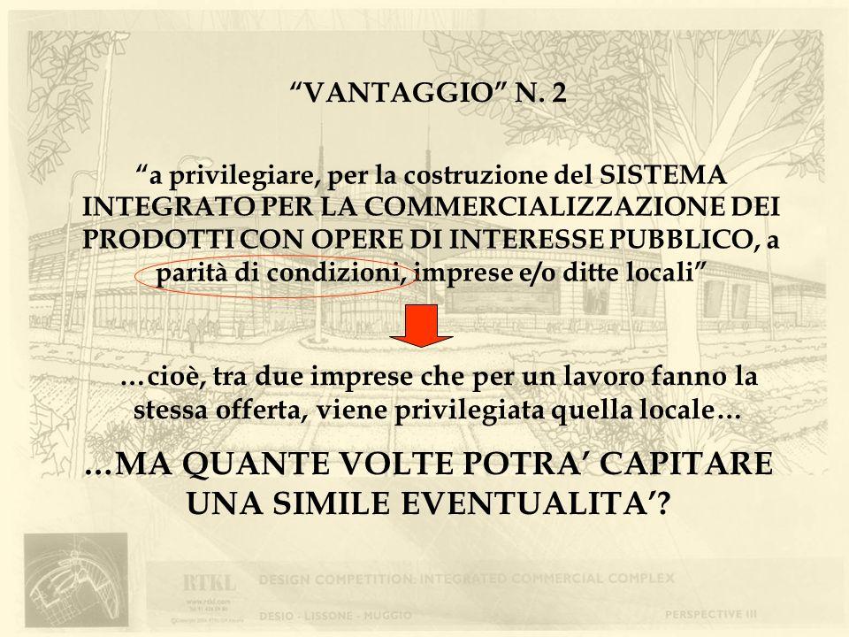 VANTAGGIO N. 2 a privilegiare, per la costruzione del SISTEMA INTEGRATO PER LA COMMERCIALIZZAZIONE DEI PRODOTTI CON OPERE DI INTERESSE PUBBLICO, a par