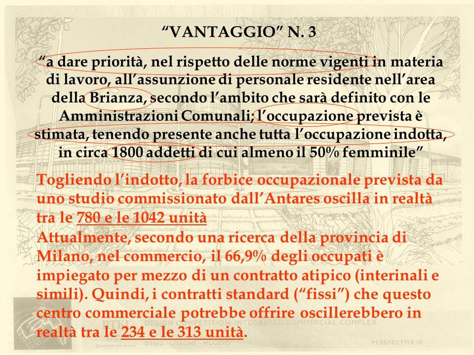 VANTAGGIO N. 3 a dare priorità, nel rispetto delle norme vigenti in materia di lavoro, allassunzione di personale residente nellarea della Brianza, se