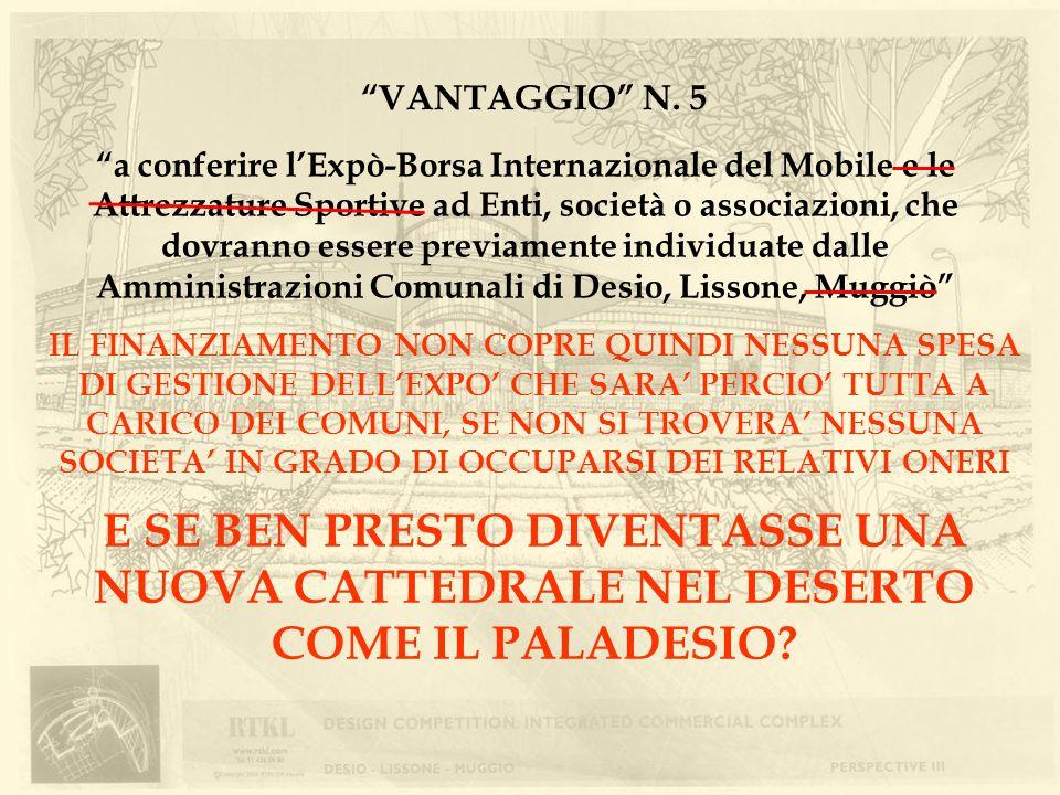 VANTAGGIO N. 5 a conferire lExpò-Borsa Internazionale del Mobile e le Attrezzature Sportive ad Enti, società o associazioni, che dovranno essere previ