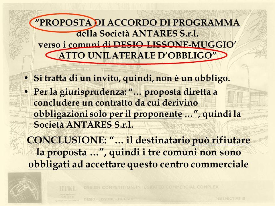 PROPOSTA DI ACCORDO DI PROGRAMMA della Società ANTARES S.r.l. verso i comuni di DESIO-LISSONE-MUGGIO ATTO UNILATERALE DOBBLIGO Si tratta di un invito,
