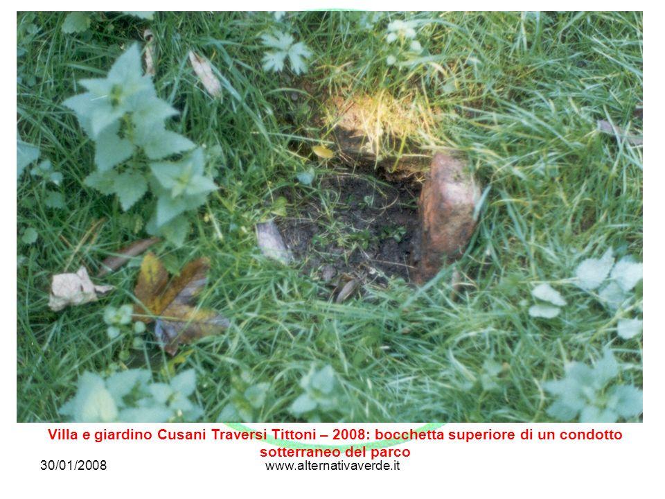 30/01/2008www.alternativaverde.it Villa e giardino Cusani Traversi Tittoni – 2008: bocchetta superiore di un condotto sotterraneo del parco