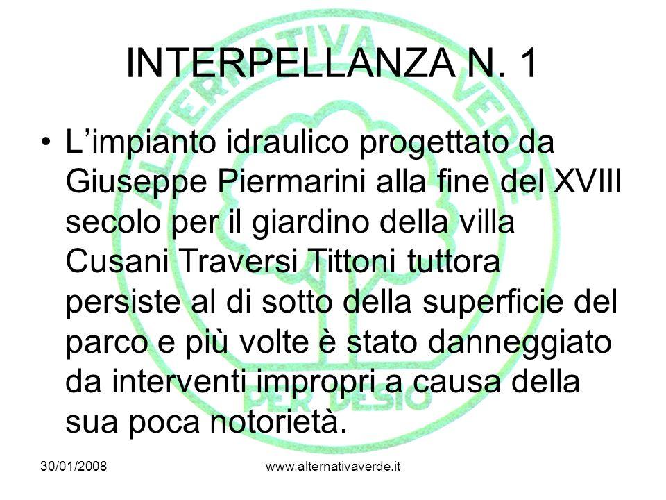 30/01/2008www.alternativaverde.it INTERPELLANZA N. 1 Limpianto idraulico progettato da Giuseppe Piermarini alla fine del XVIII secolo per il giardino