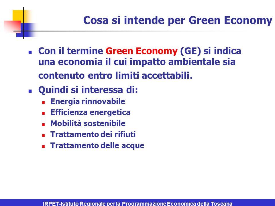 IRPET-Istituto Regionale per la Programmazione Economica della Toscana Cosa si intende per Green Economy Con il termine Green Economy (GE) si indica una economia il cui impatto ambientale sia contenuto entro limiti accettabili.