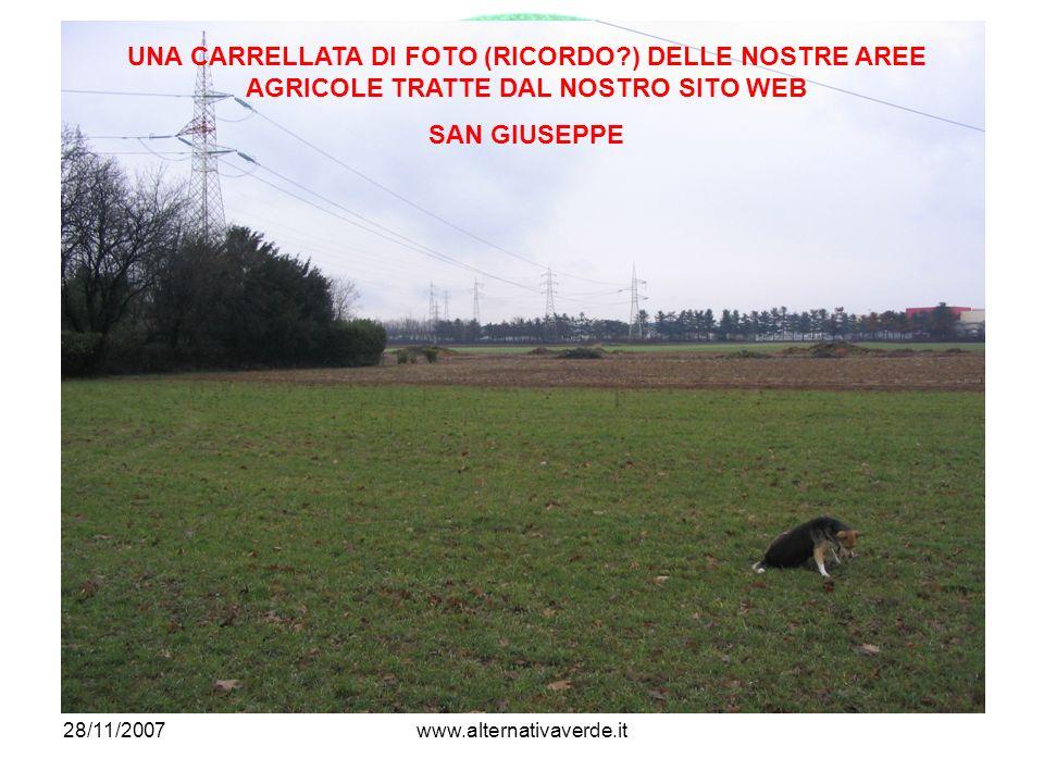28/11/2007www.alternativaverde.it SAN GIUSEPPE UNA CARRELLATA DI FOTO (RICORDO?) DELLE NOSTRE AREE AGRICOLE TRATTE DAL NOSTRO SITO WEB