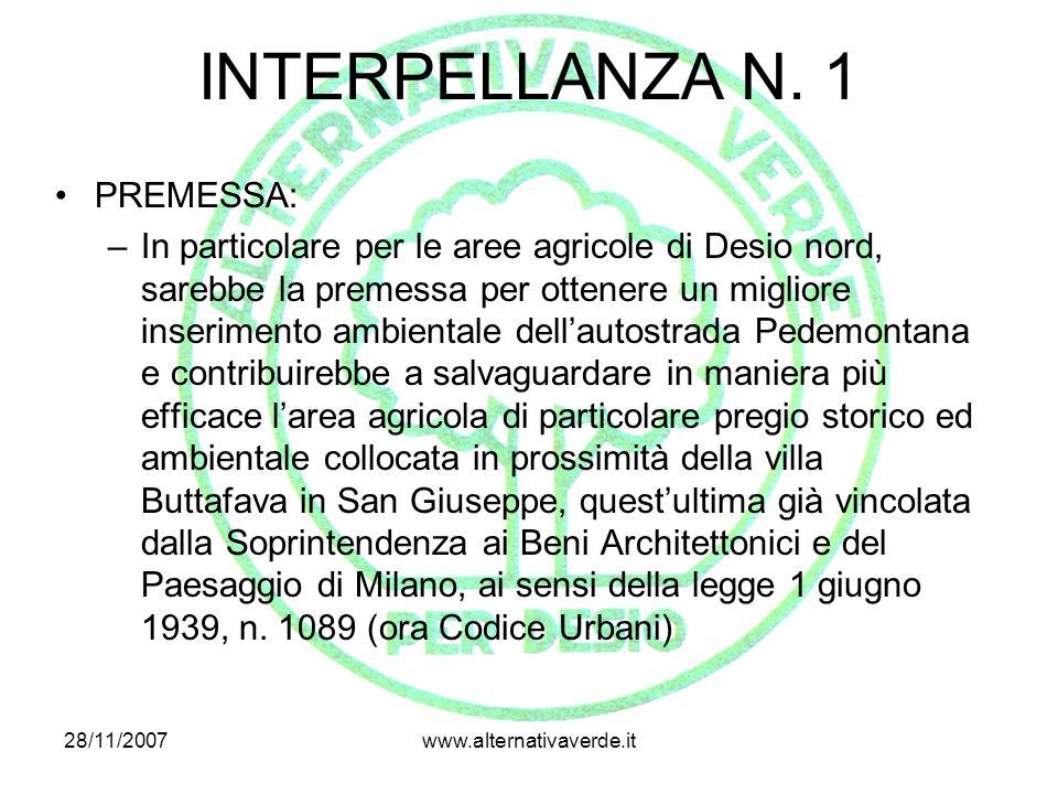 28/11/2007www.alternativaverde.it INTERPELLANZA N.