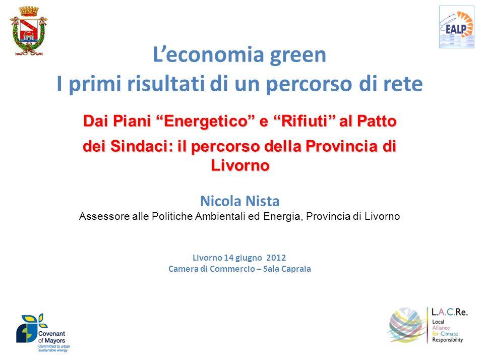 Leconomia green I primi risultati di un percorso di rete Dai Piani Energetico e Rifiuti al Patto dei Sindaci: il percorso della Provincia di Livorno N