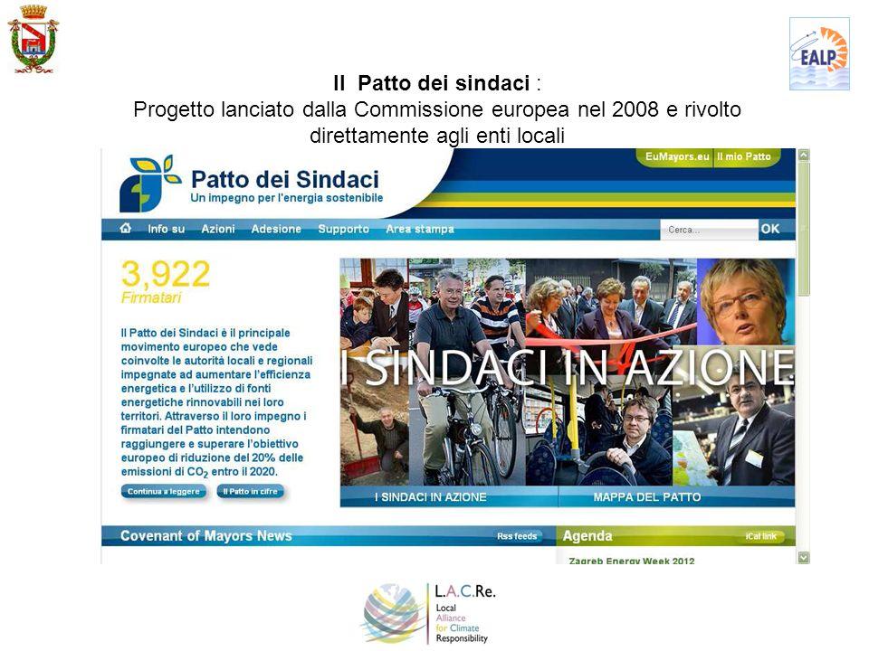 Il Patto dei sindaci : Progetto lanciato dalla Commissione europea nel 2008 e rivolto direttamente agli enti locali