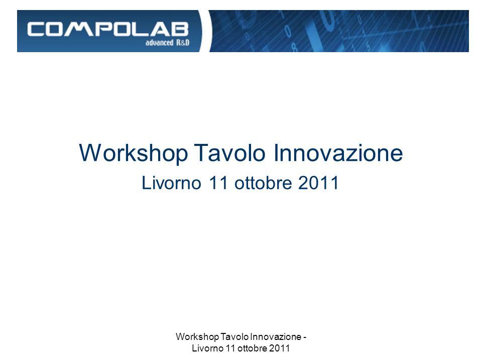 Workshop Tavolo Innovazione - Livorno 11 ottobre 2011 Workshop Tavolo Innovazione Livorno 11 ottobre 2011