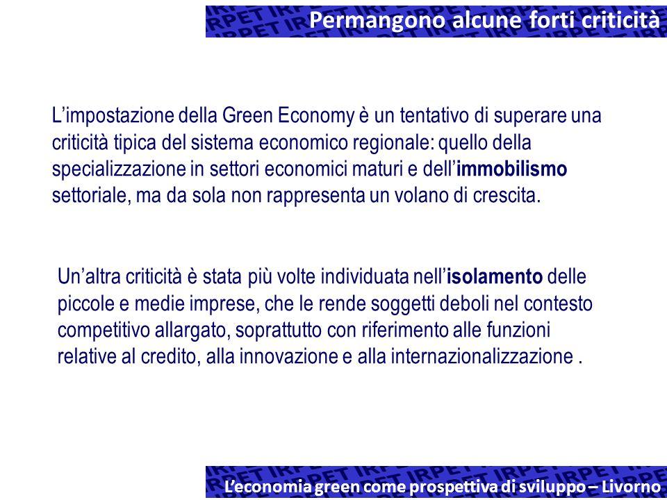 Limpostazione della Green Economy è un tentativo di superare una criticità tipica del sistema economico regionale: quello della specializzazione in settori economici maturi e dell immobilismo settoriale, ma da sola non rappresenta un volano di crescita.