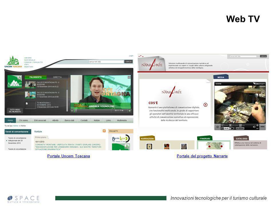 Innovazioni tecnologiche per il turismo culturale Portale del progetto NarrartePortale Uncem Toscana Web TV