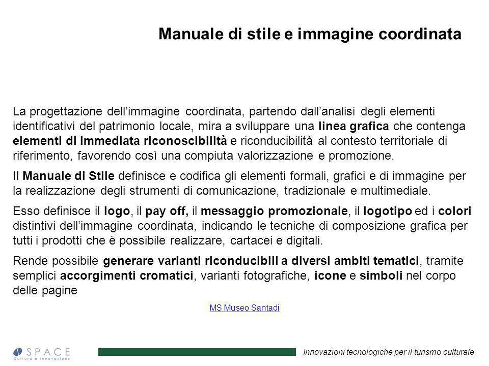 La progettazione dellimmagine coordinata, partendo dallanalisi degli elementi identificativi del patrimonio locale, mira a sviluppare una linea grafic