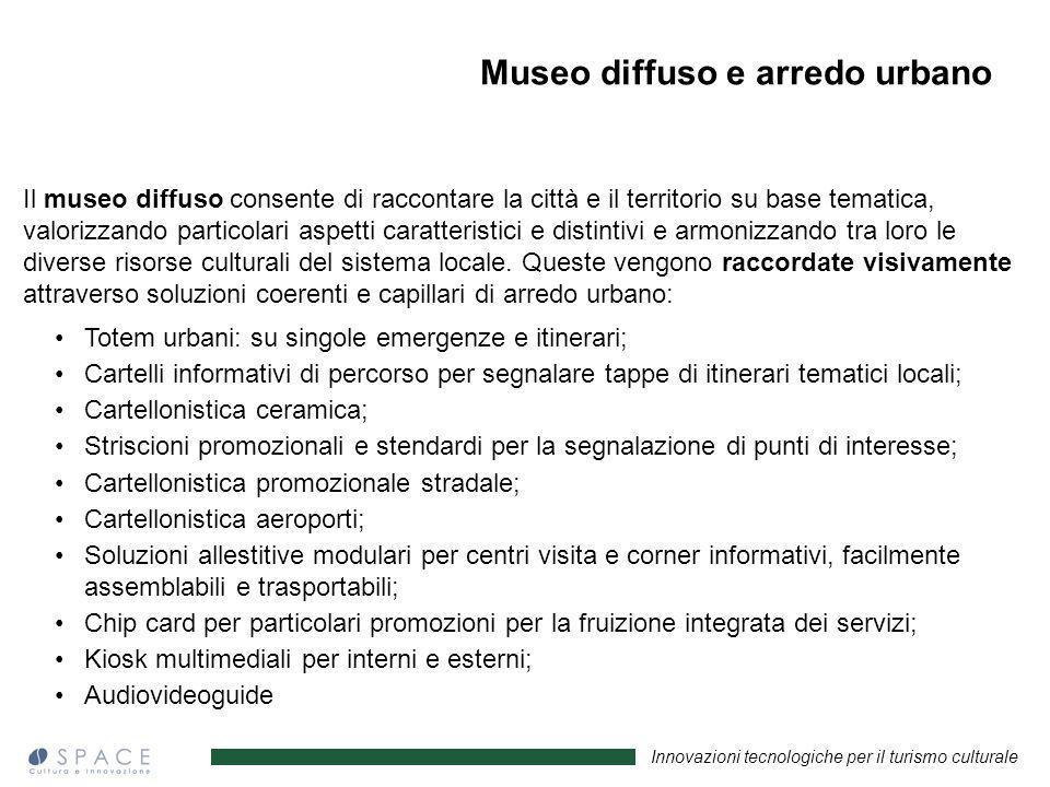Innovazioni tecnologiche per il turismo culturale Il museo diffuso consente di raccontare la città e il territorio su base tematica, valorizzando part