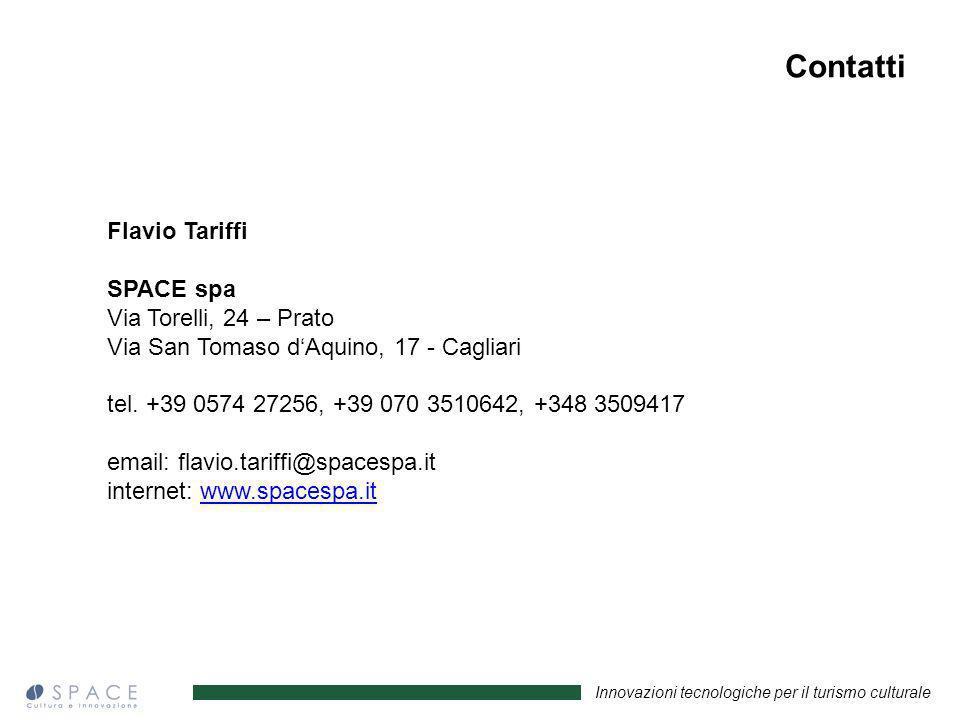 Innovazioni tecnologiche per il turismo culturale Flavio Tariffi SPACE spa Via Torelli, 24 – Prato Via San Tomaso dAquino, 17 - Cagliari tel. +39 0574