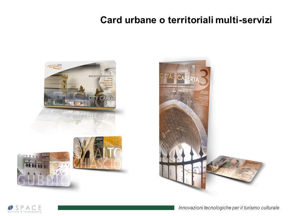 Innovazioni tecnologiche per il turismo culturale Card urbane o territoriali multi-servizi