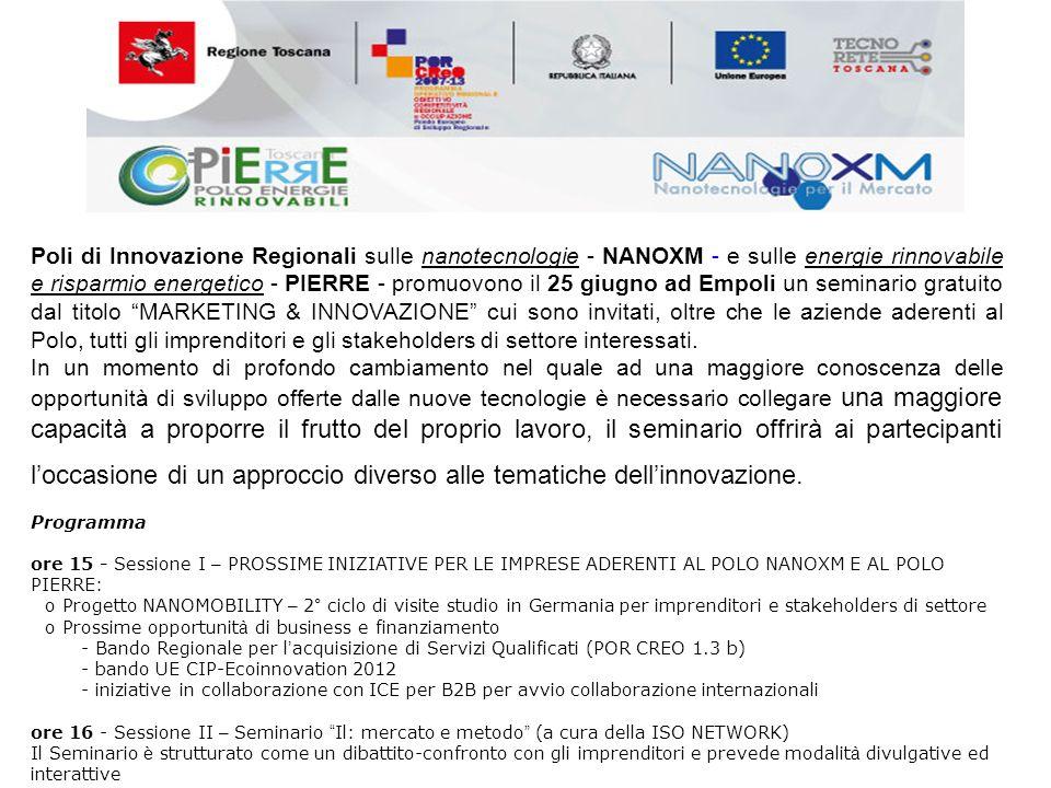Poli di Innovazione Regionali sulle nanotecnologie - NANOXM - e sulle energie rinnovabile e risparmio energetico - PIERRE - promuovono il 25 giugno ad