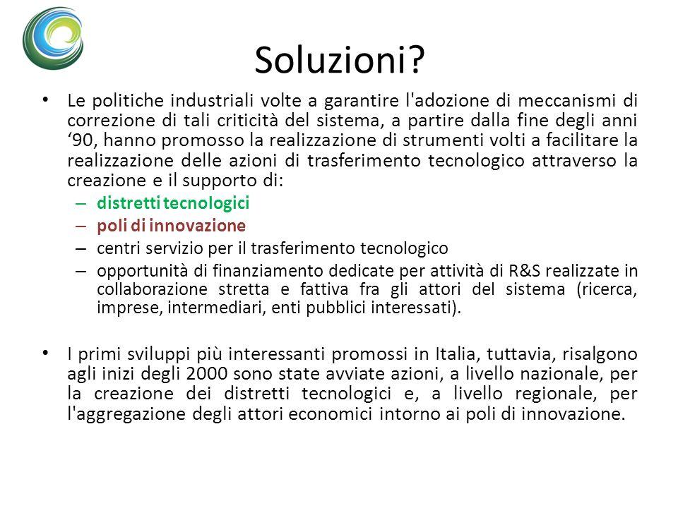 Soluzioni? Le politiche industriali volte a garantire l'adozione di meccanismi di correzione di tali criticità del sistema, a partire dalla fine degli