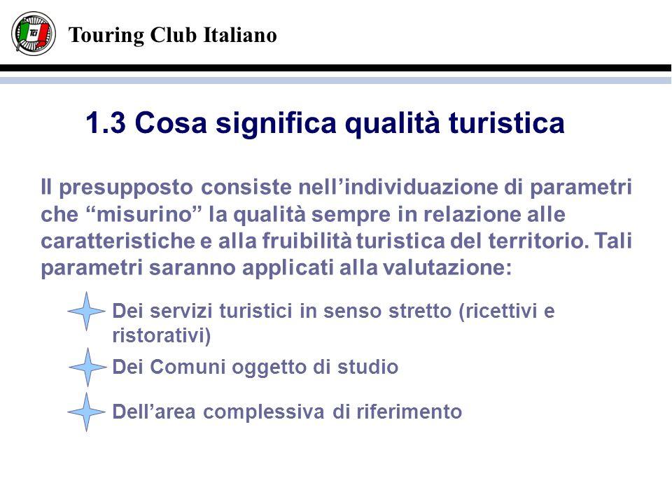 Touring Club Italiano Il presupposto consiste nellindividuazione di parametri che misurino la qualità sempre in relazione alle caratteristiche e alla
