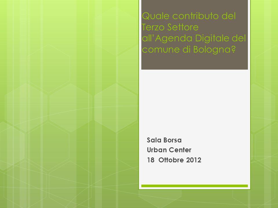 Quale contributo del Terzo Settore allAgenda Digitale del comune di Bologna.